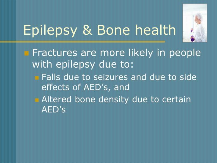Epilepsy & Bone health