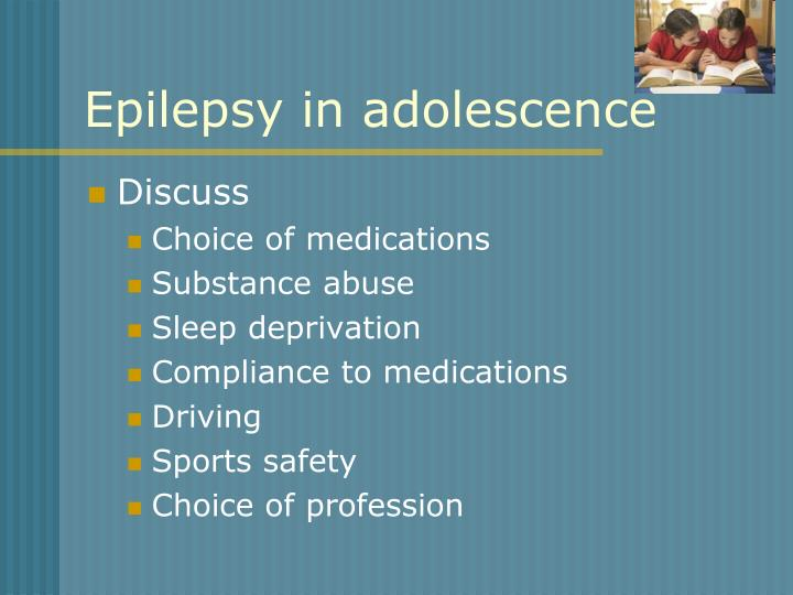 Epilepsy in adolescence