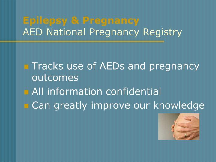 Epilepsy & Pregnancy
