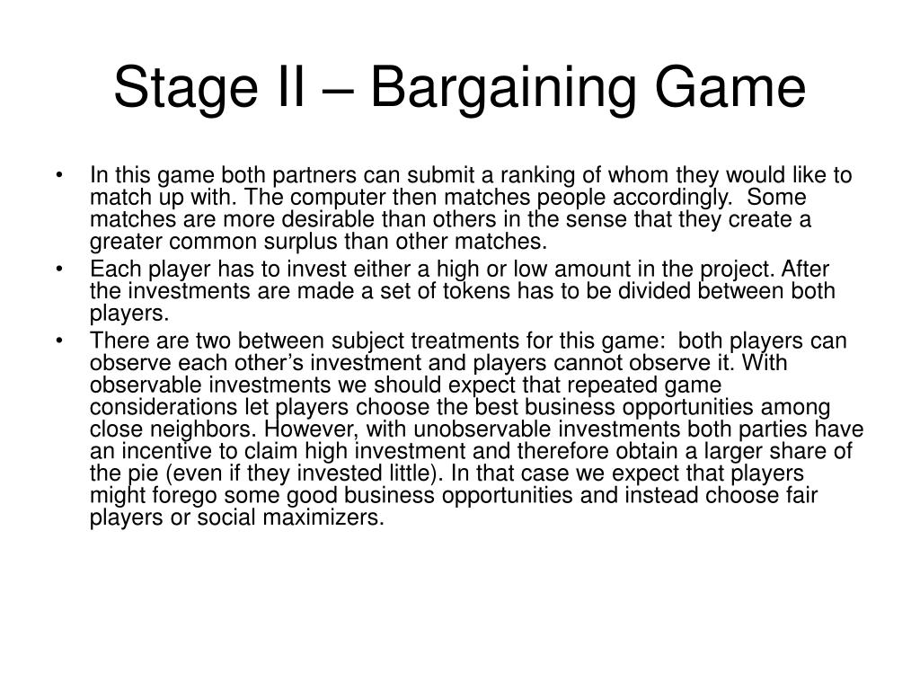 Stage II – Bargaining Game
