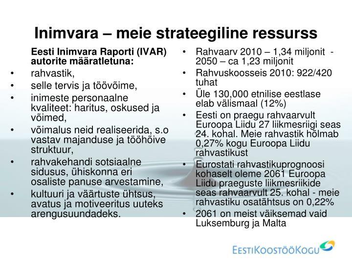 Eesti Inimvara Raporti (IVAR) autorite määratletuna: