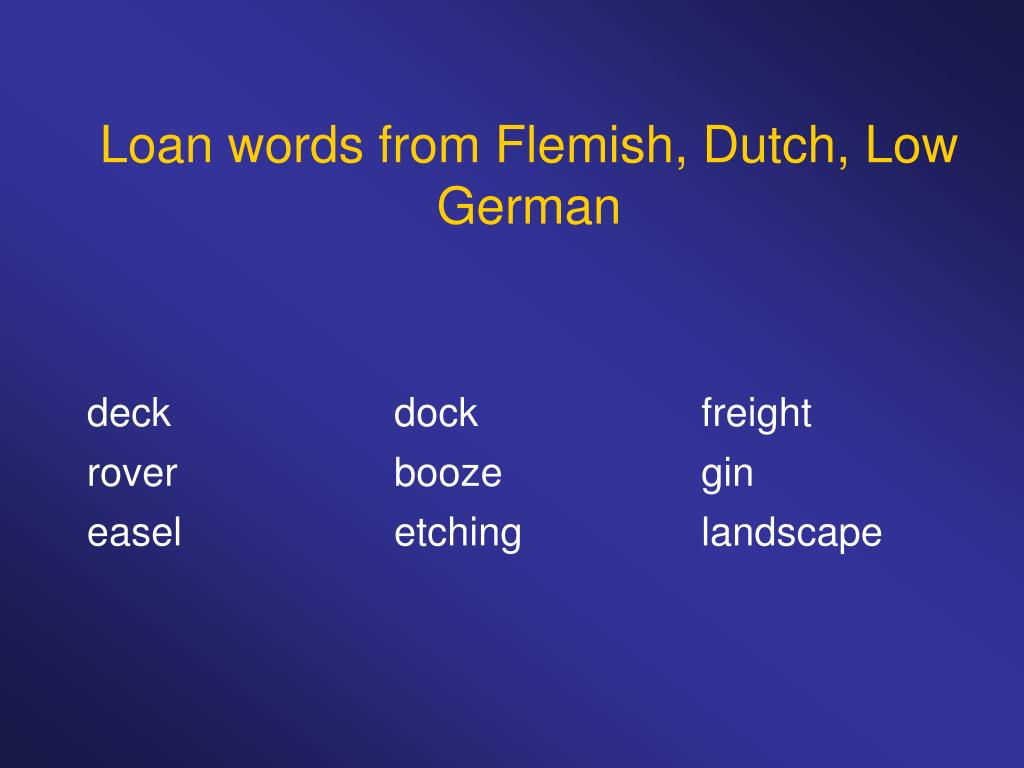 Loan words from Flemish, Dutch, Low German