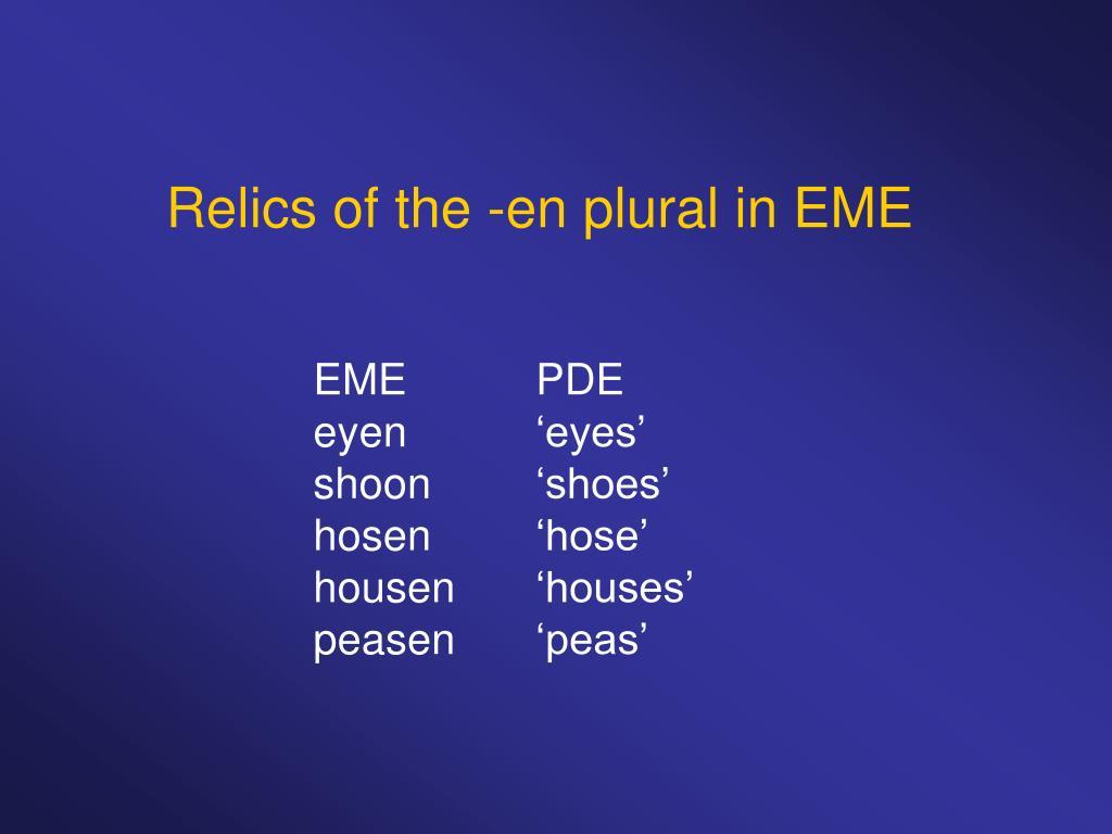 Relics of the -en plural in EME