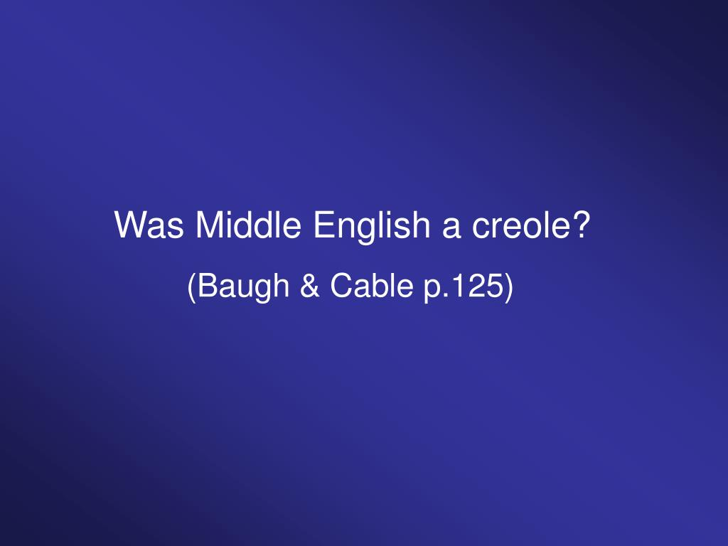 Was Middle English a creole?