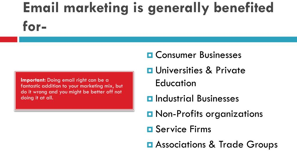Email marketing is generally benefited