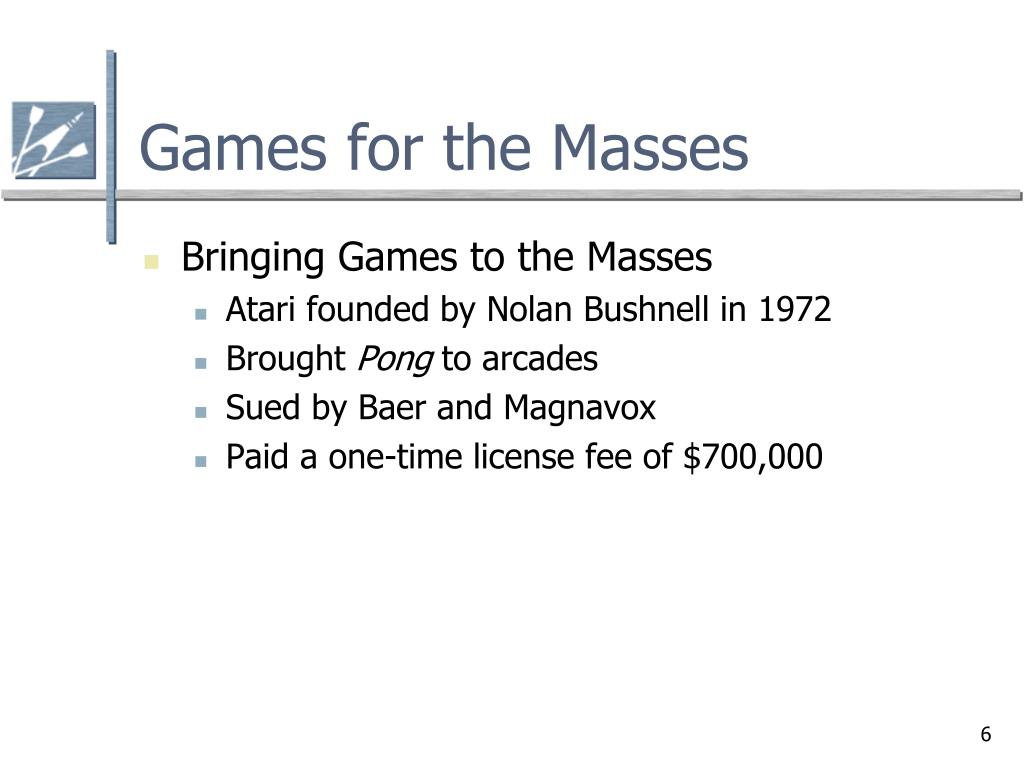 Games for the Masses