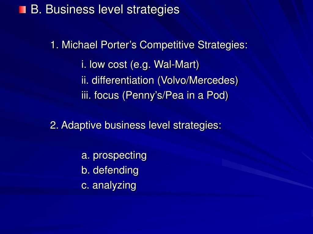 B. Business level strategies