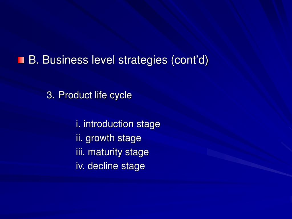 B. Business level strategies (cont'd)