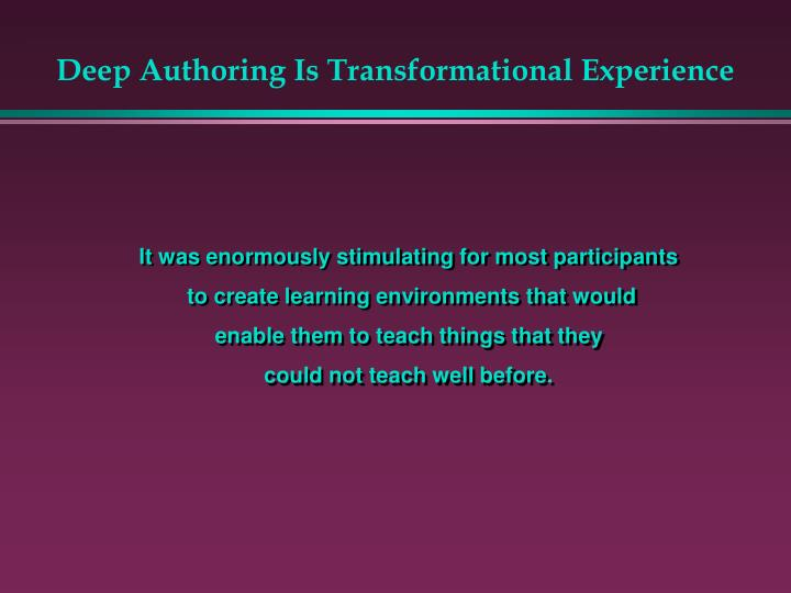 Deep Authoring Is Transformational Experience