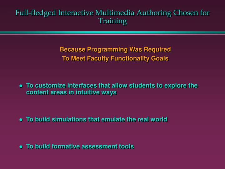 Full-fledged Interactive Multimedia Authoring Chosen for Training