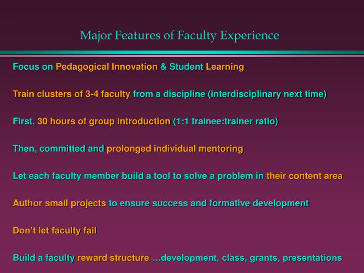 Major Features of Faculty Experience