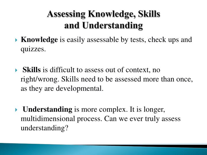 Assessing Knowledge, Skills