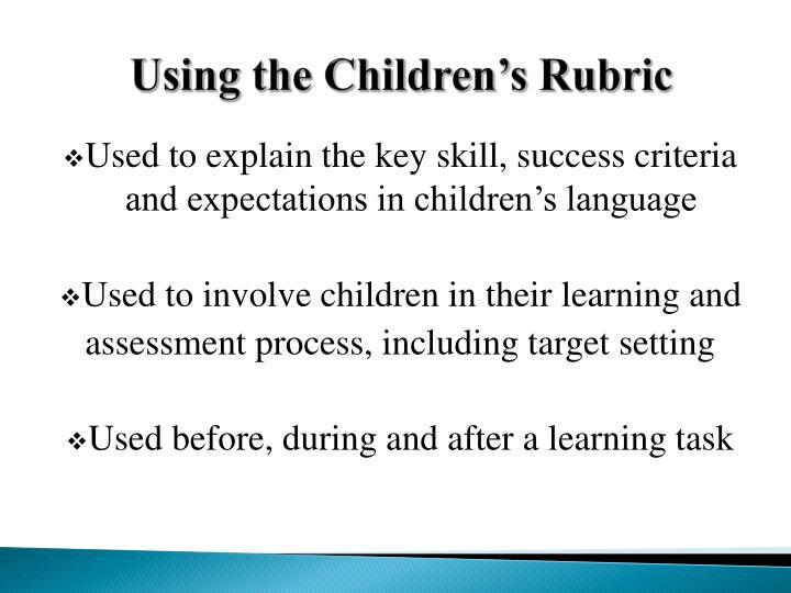 Using the Children's Rubric