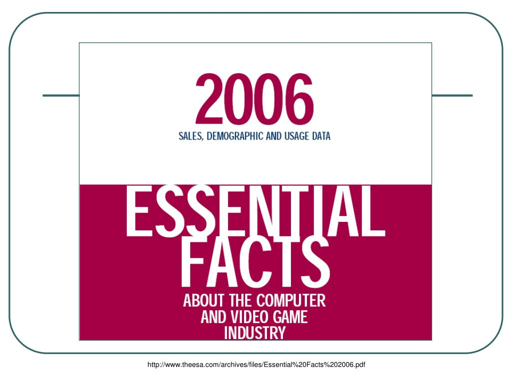 http://www.theesa.com/archives/files/Essential%20Facts%202006.pdf