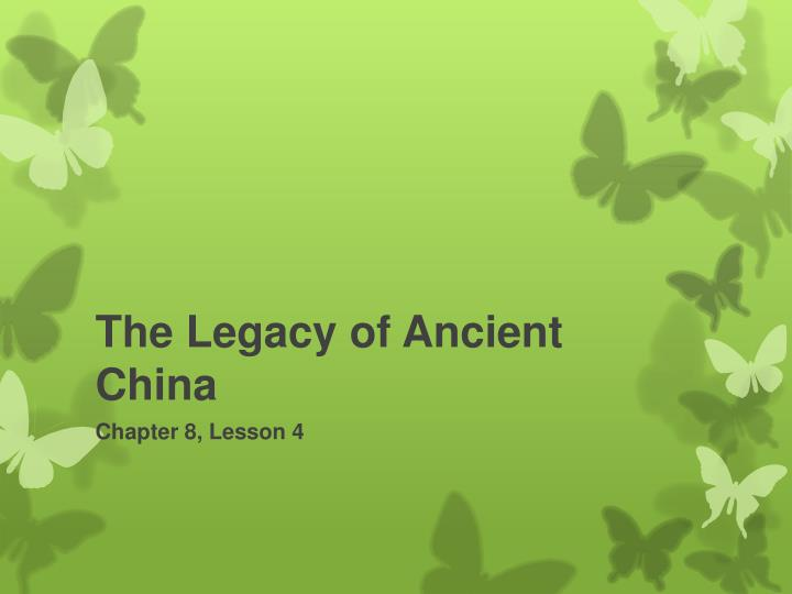 The Legacy of Ancient China