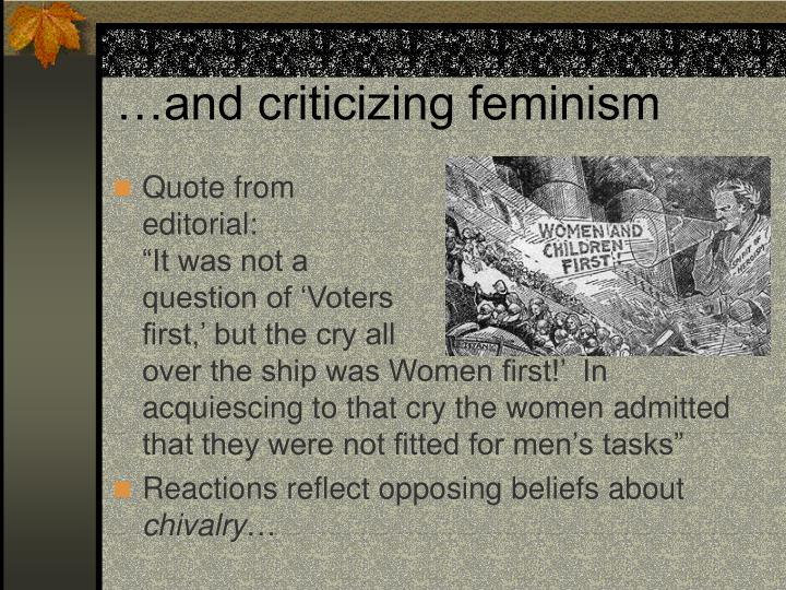 …and criticizing feminism