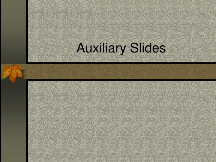 Auxiliary Slides