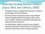 beberapa strategi berpikir induktif joyce weil dan calhoun 2000