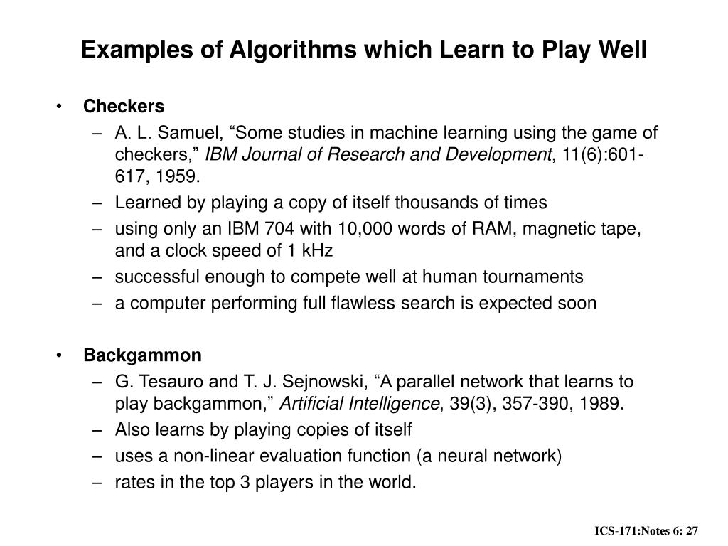 Examples of Algorithms which Learn to Play Well
