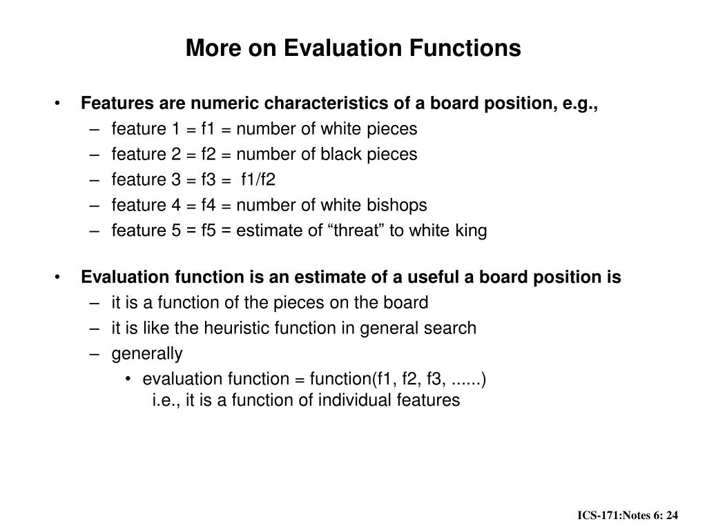 More on Evaluation Functions