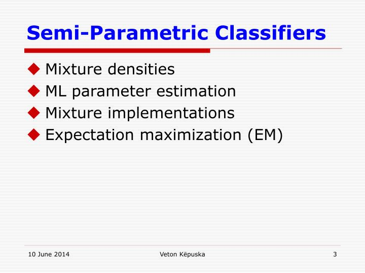 Semi parametric classifiers