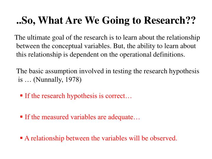 ..So, What Are We Going to Research??