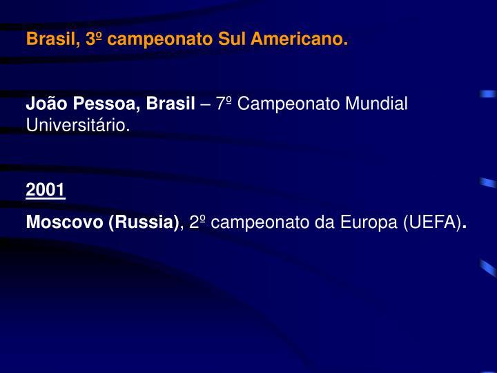 Brasil, 3º campeonato Sul Americano.