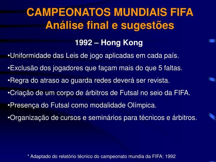 CAMPEONATOS MUNDIAIS FIFA Análise final e sugestões