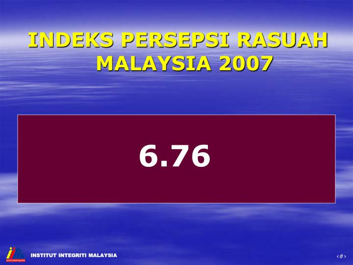 INDEKS PERSEPSI RASUAH MALAYSIA 2007