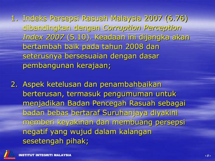 Indeks Persepsi Rasuah Malaysia 2007 (6.76) dibandingkan dengan