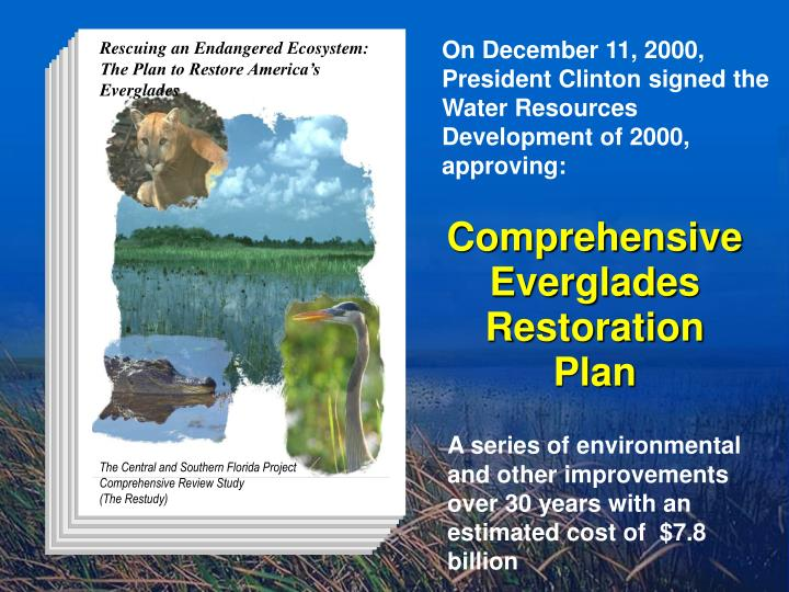 On December 11, 2000, President Clinton signed the Water Resources Development of 2000, approving: