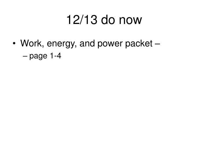12/13 do now