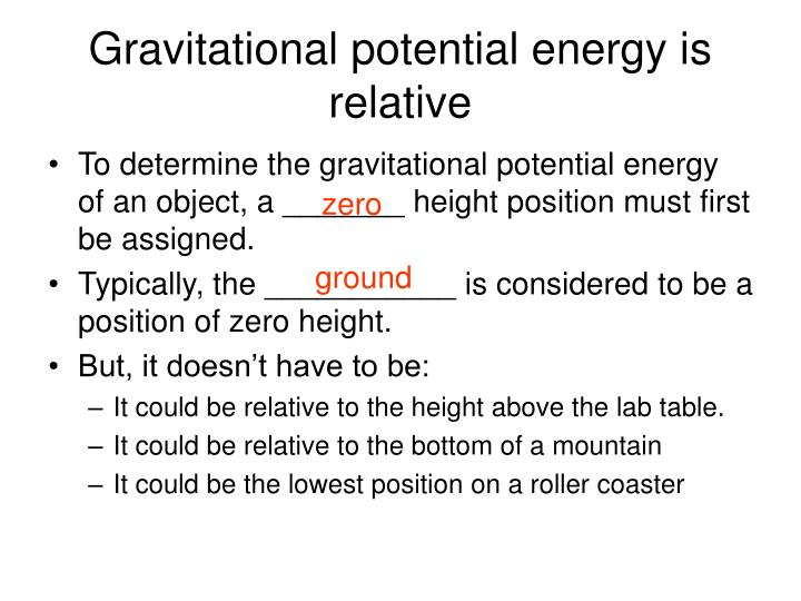 Gravitational potential energy is relative