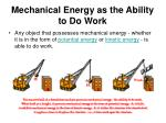 mechanical energy as the ability to do work