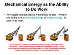 mechanical energy as the ability to do work1