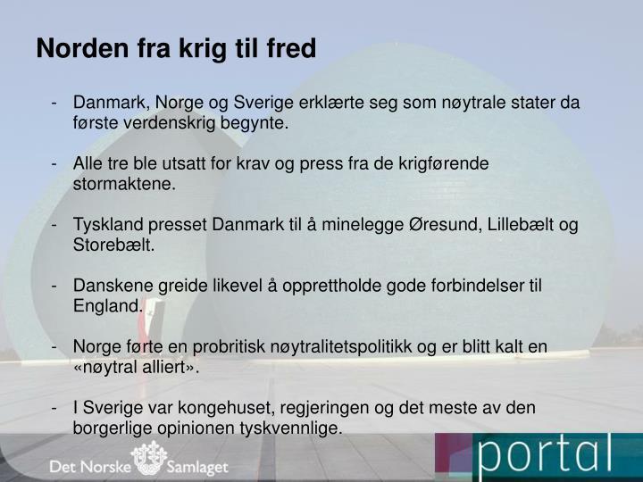Danmark, Norge og Sverige erklærte seg som nøytrale stater da første verdenskrig begynte.
