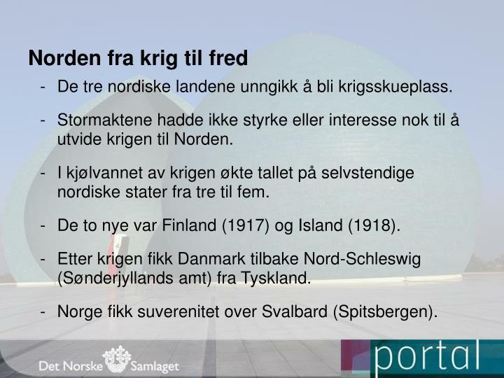 De tre nordiske landene unngikk å bli krigsskueplass.