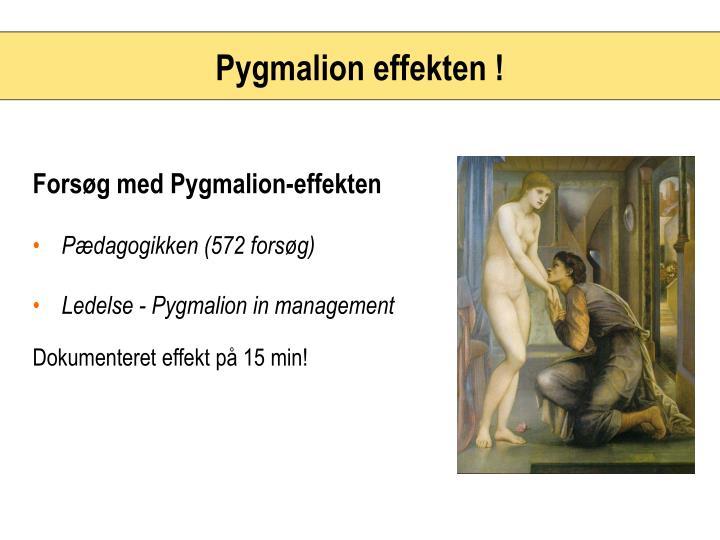 Pygmalion effekten !