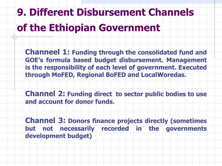 9. Different Disbursement Channels of the Ethiopian Government