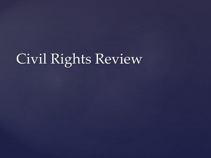 Civil rights review