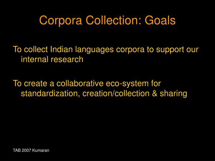 Corpora Collection: Goals