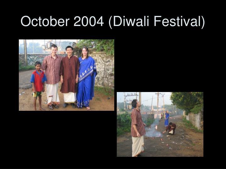 October 2004 (Diwali Festival)