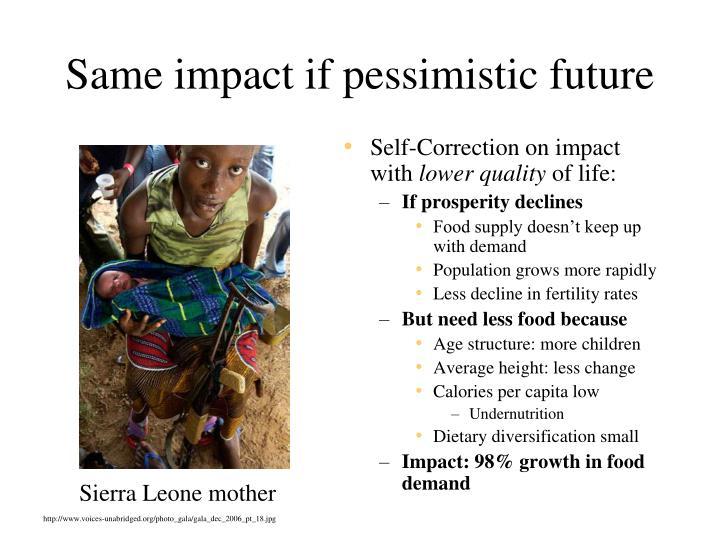 Same impact if pessimistic future