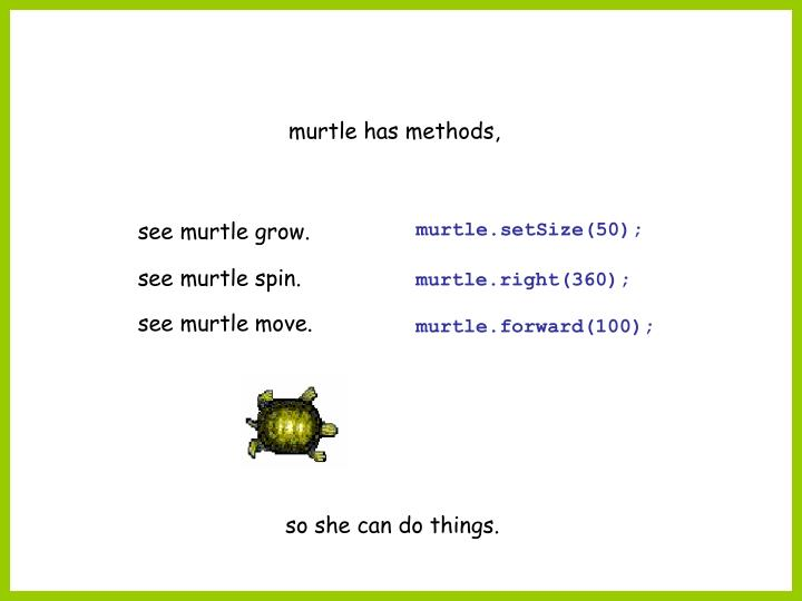 murtle has methods,