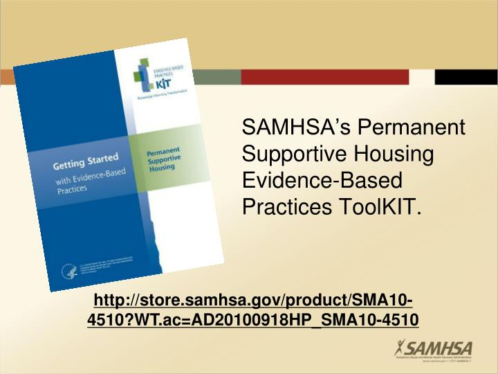 SAMHSA's Permanent Supportive Housing Evidence-Based Practices ToolKIT.