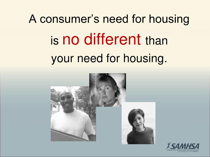 A consumer's need for housing