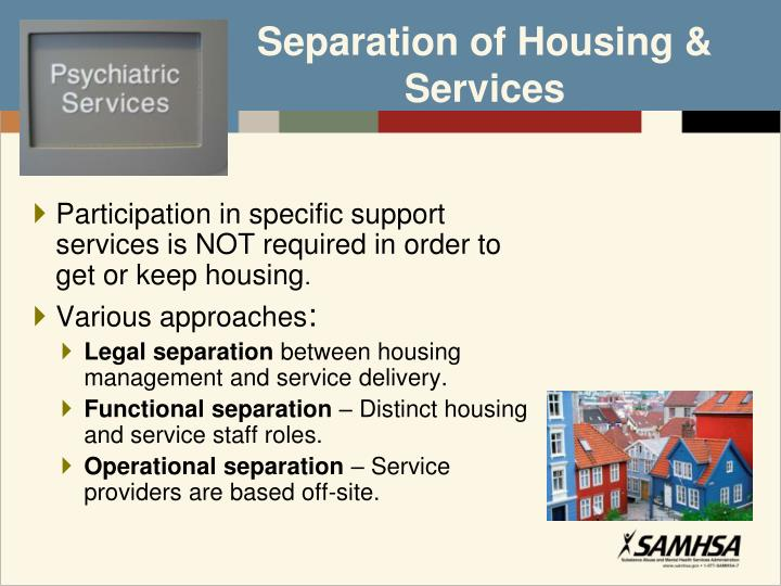 Separation of Housing & Services