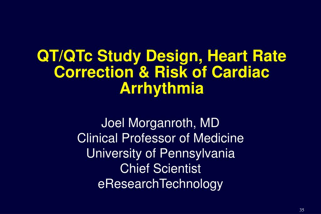 QT/QTc Study Design, Heart Rate Correction & Risk of Cardiac Arrhythmia