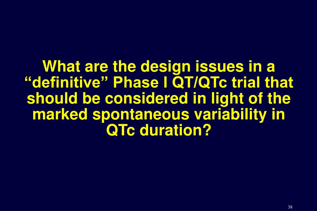 "What are the design issues in a ""definitive"" Phase I QT/QTc trial that should be considered in light of the marked spontaneous variability in QTc duration?"