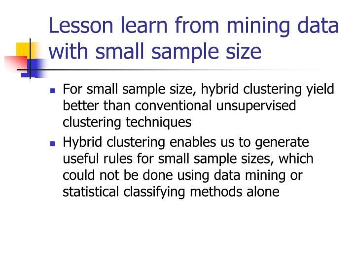 Lesson learn from mining data with small sample size